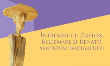 Întâlnire cu Gaston Bellemare și Renato Sandoval Bacigalupo