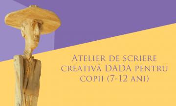 Atelier de scriere creativă DADA pentru copii (7-12 ani)