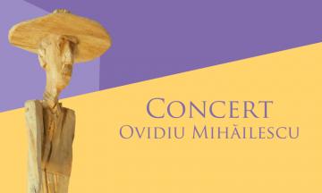 Concert – Ovidiu Mihăilescu
