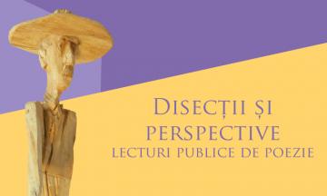 Disecții și perspective – lecturi publice de poezie